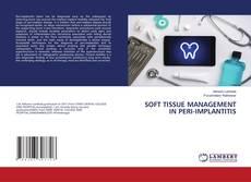 Bookcover of SOFT TISSUE MANAGEMENT IN PERI-IMPLANTITIS