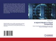 Bookcover of A Hybrid Model in Cloud Computing
