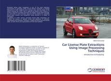 Capa do livro de Car License Plate Extractions Using Image Processing Techniques