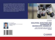 ISOLATION, DETECTION AND ESTIMATION OF MICROSCOPIC WORMS BY的封面