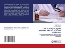 CNS activity of hydro alcoholic extract of Litsea glutinosa的封面