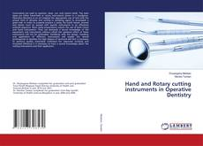 Bookcover of Hand and Rotary cutting instruments in Operative Dentistry