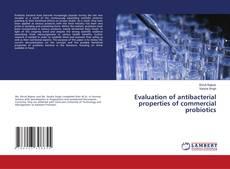 Bookcover of Evaluation of antibacterial properties of commercial probiotics