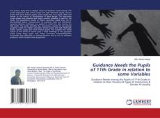Couverture de Guidance Needs the Pupils of 11th Grade in relation to some Variables