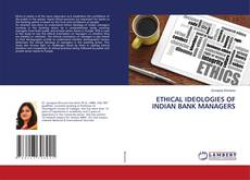Обложка ETHICAL IDEOLOGIES OF INDIAN BANK MANAGERS