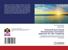 Capa do livro de Tamarind Gum based Nanoemulsion innovative approach for skin Targeting