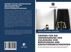 Bookcover of GRÜNDE FÜR DIE VERWEIGERUNG DER ZULASSUNG VON BERUFUNGEN UND KASSATIONSBESCHWERDEN