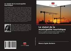 Portada del libro de Le statut de la municipalité touristique