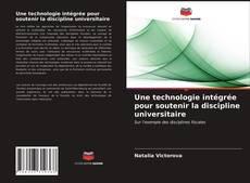 Capa do livro de Une technologie intégrée pour soutenir la discipline universitaire