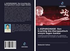 Bookcover of L-ASPARGINASE- Een krachtig bio-therapeutisch enzym tegen kanker