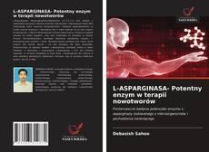 Bookcover of L-ASPARGINASA- Potentny enzym w terapii nowotworów