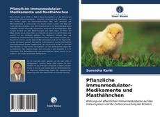 Pflanzliche Immunmodulator-Medikamente und Masthähnchen kitap kapağı