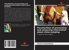 Peculiarities of presenting and analyzing information about show jumping kitap kapağı