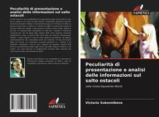 Peculiarità di presentazione e analisi delle informazioni sul salto ostacoli kitap kapağı