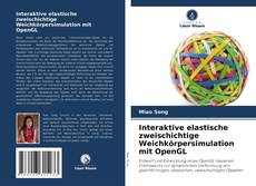 Bookcover of Interaktive elastische zweischichtige Weichkörpersimulation mit OpenGL