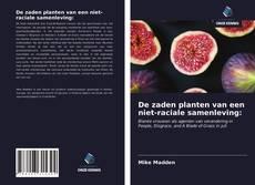Bookcover of De zaden planten van een niet-raciale samenleving: