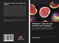 Bookcover of Piantare i semi di una società non razziale: