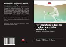 Capa do livro de Psychomotricité dans les troubles du spectre autistique