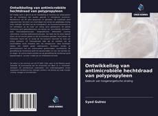 Bookcover of Ontwikkeling van antimicrobiële hechtdraad van polypropyleen