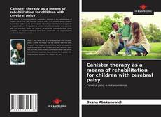 Bookcover of Canister therapy as a means of rehabilitation for children with cerebral palsy