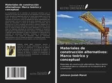 Portada del libro de Materiales de construcción alternativos: Marco teórico y conceptual