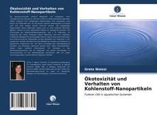 Buchcover von Ökotoxizität und Verhalten von Kohlenstoff-Nanopartikeln