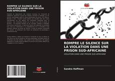 Buchcover von ROMPRE LE SILENCE SUR LA VIOLATION DANS UNE PRISON SUD-AFRICAINE