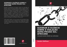 QUEBRAR O SILÊNCIO SOBRE A VIOLAÇÃO NUMA PRISÃO SUL-AFRICANA kitap kapağı