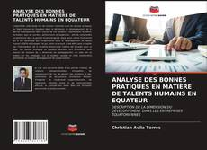 ANALYSE DES BONNES PRATIQUES EN MATIÈRE DE TALENTS HUMAINS EN EQUATEUR kitap kapağı