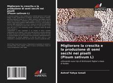 Borítókép a  Migliorare la crescita e la produzione di semi secchi nei piselli (Pisum sativum L) - hoz