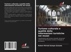 Turismo culturale e qualità delle informazioni turistiche nei musei的封面