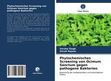 Copertina di Phytochemisches Screening von Ocimum Sanctum gegen pathogene Bakterien