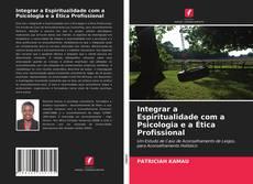 Couverture de Integrar a Espiritualidade com a Psicologia e a Ética Profissional