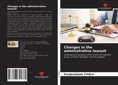 Couverture de Changes in the administrative lawsuit