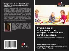 Copertina di Programma di orientamento per famiglie di bambini con paralisi cerebrale