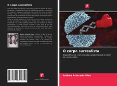 Bookcover of O corpo surrealista