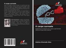 Bookcover of Il corpo surreale