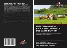 Copertina di IMPRONTA IDRICA FISICA ED ECONOMICA DEL LATTE BOVINO