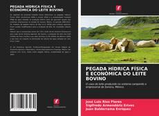 Bookcover of PEGADA HÍDRICA FÍSICA E ECONÓMICA DO LEITE BOVINO