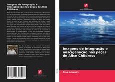 Borítókép a  Imagens de integração e miscigenação nas peças de Alice Childress - hoz