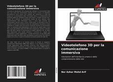 Bookcover of Videotelefono 3D per la comunicazione immersiva