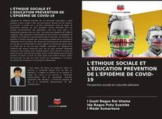 Bookcover of L'ÉTHIQUE SOCIALE ET L'ÉDUCATION PRÉVENTION DE L'ÉPIDÉMIE DE COVID-19