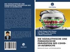 Bookcover of DIE SOZIALETHISCHE UND PÄDAGOGISCHE PRÄVENTION DES COVID-19-AUSBRUCHS