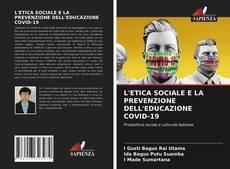 Bookcover of L'ETICA SOCIALE E LA PREVENZIONE DELL'EDUCAZIONE COVID-19
