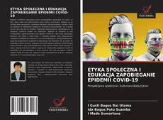 Bookcover of ETYKA SPOŁECZNA I EDUKACJA ZAPOBIEGANIE EPIDEMII COVID-19