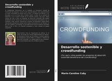Bookcover of Desarrollo sostenible y crowdfunding