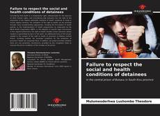 Bookcover of Failure to respect the social and health conditions of detainees