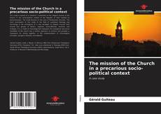 Bookcover of The mission of the Church in a precarious socio-political context