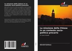 La missione della Chiesa in un contesto socio-politico precario kitap kapağı