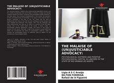 Bookcover of THE MALAISE OF (UN)JUSTICIABLE ADVOCACY: